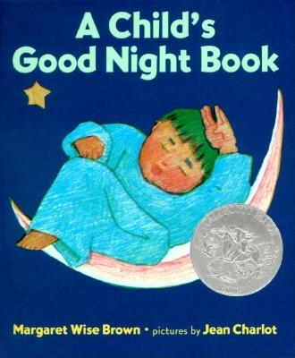 A Child's Good Night Book By Brown, Margaret Wise/ Charlot, Jean (ILT)